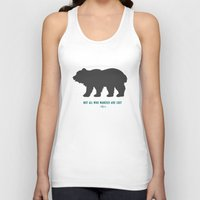 tolkien Tank Tops featuring Tolkien Quote 'Not All Who Wander Are Lost' Quote Print with Bear  by darci madlung | dproject art + design