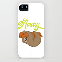 "For Animal Lovers Great Sloth Shirt For Animal Lovers ""Lazy But Amazy"" T-shirt Design Lazy Sleepy iPhone Case"