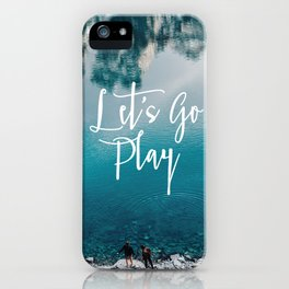 Let's Go Play iPhone Case