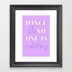 Dance Like No One is Watching - Purple Framed Art Print