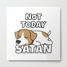 Not Today Satan Funny Jack Russell Metal Print