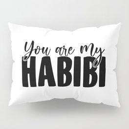 You Are My Habibi   Arabic Yallah Habibo Gift Pillow Sham