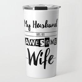 My Husband Has an Awesome Wife Travel Mug