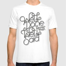 Well Done is better than Well Said SMALL Mens Fitted Tee White