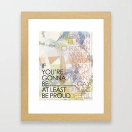 If You're Framed Art Print