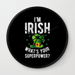 patricks day I'm Irish what's your superpower? Wall Clock