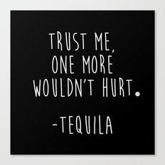 Trust Me - TEQUILA Canvas Print