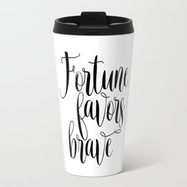 Printable art, Fortune favors brave, inspirational quote, Home decor Travel Mug