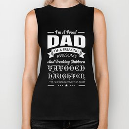 I Am A Proud Dad Of A Freaking Awesome And Freaking Stubborn Tatooed Daughter TShirt Biker Tank
