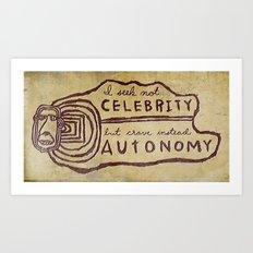 Celebrity & Autonomy Art Print