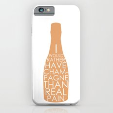 Champagne Than Real Pain Slim Case iPhone 6s