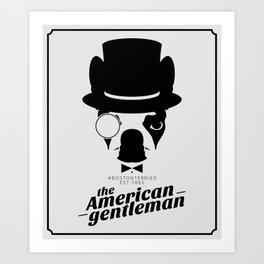 Boston Terrier: The American Gentleman. Art Print