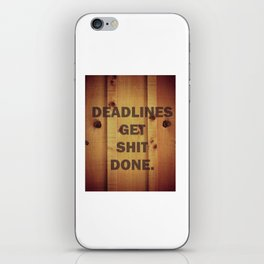 Deadlines Get Shit Done iPhone Skin