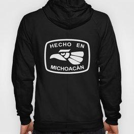 Hecho En Michoacan Michoacán Morelia Mexico T-Shirts Hoody