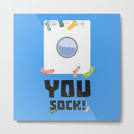 You Sock Funny Slogan Metal Print