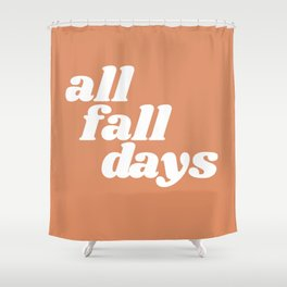 all fall days Shower Curtain