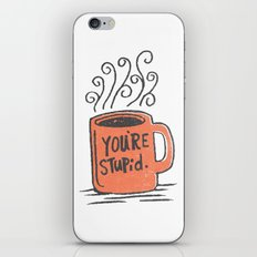 You're stupid iPhone & iPod Skin