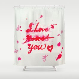 I Love Roses... I Mean, I Love You Shower Curtain