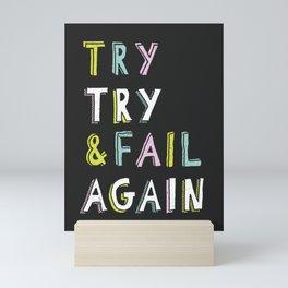 Try & Fail, Try Again Mini Art Print