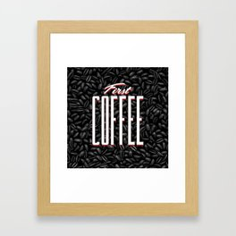 First COFFEE Framed Art Print