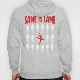Ballet Dancer Gift Same Is Lame Hoody