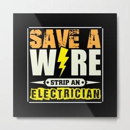 Save a wire strip an electrician Metal Print