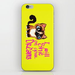 I will sh*t in your dreams iPhone Skin