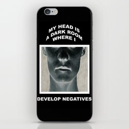 My head is a dark room, where I develop negatives. iPhone Skin