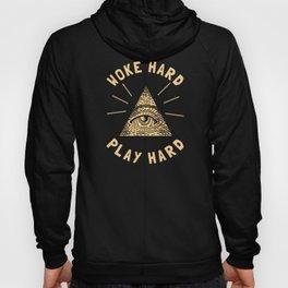 Woke Hard Play Hard Hoody