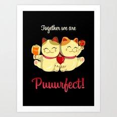Puuurfect Art Print