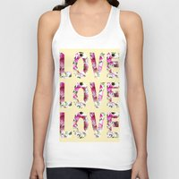 all you need is love Tank Tops featuring ALL YOU NEED IS LOVE by Artisimo