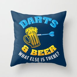 Darts & Beer What Else Is There? - Funny Dart Player Pun Gift Throw Pillow