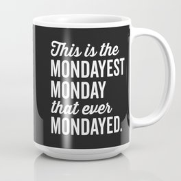 The Mondayest Monday Funny Quote Coffee Mug