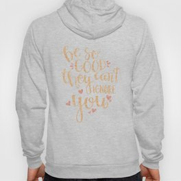 be so good they can't ignore you...rose gold sparkle! Hoody