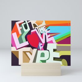 For the love of type Mini Art Print