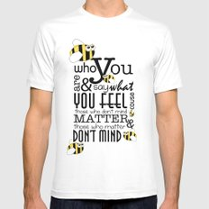 Bee who you are..... Mens Fitted Tee MEDIUM White