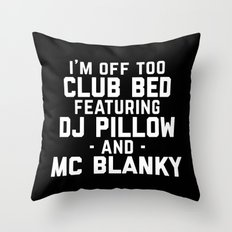 Club Bed Funny Quote Throw Pillow
