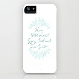 Gypsy Soul Heart Adventure Travel Tshirt Have wild heart iPhone Case