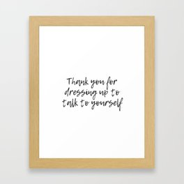 Talk to Yourself Framed Art Print