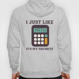 I Just Like Math It's My Favorite Hoody