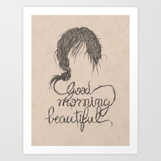 Good morning, beautiful.. Art Print