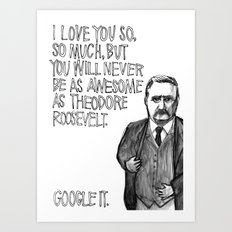 Theodore Roosevelt Did All the Things. Art Print