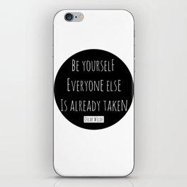 Be yourself; everyone else is already taken.  Oscar Wilde iPhone Skin