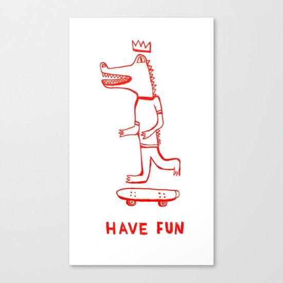 Have Fun Canvas Print
