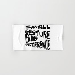 Small Gesture Big Difference Positive Quote Hand & Bath Towel