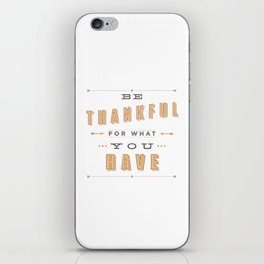 Be Thankful iPhone Skin