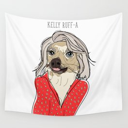 Celebrity Dogs-Kelly Ruff-A Wall Tapestry