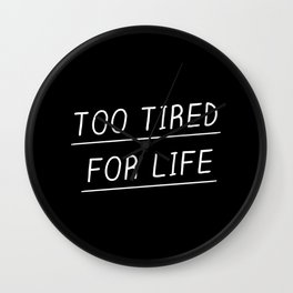 Too Tired Wall Clock