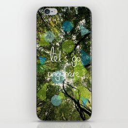 Let's Go Anywhere iPhone Skin