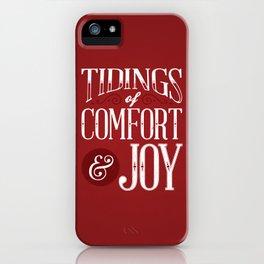 Tidings of Comfort & Joy iPhone Case